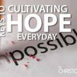 3 Keys to Cultivating Hope Everyday