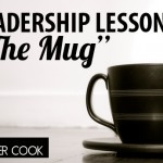 "3 Leadership Lessons from ""The Mug"""