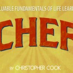 "Four Valuable Fundamentals of Life Learned from ""Chef"""