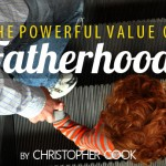 The Powerful Value of Fatherhood
