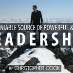 The Undeniable Source of Powerful & Effective Leadership