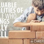 9 Valuable Qualities of People Who Do Things Really Well
