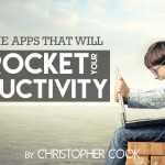 5 Awesome Apps That Will Skyrocket Your Productivity
