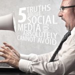 5 Truths About Social Media You Absolutely Cannot Avoid