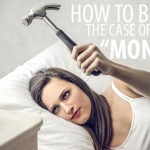 "How to Beat the Case of the ""Mondays"""