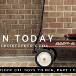 031: Boys To Men, Part 1 of 2 (feat. Dave Bauer)