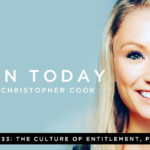 033: The Culture of Entitlement, Part 1 of 2 (feat. Kayla Brandon)