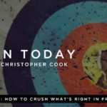 039: How To Crush What's Right In Front Of You (feat. Todd Adkins)