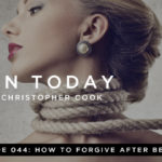 044: How To Forgive After Betrayal (feat. Chris and Megan Rea)