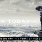049: The Roots of Rejection