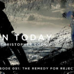 051: The Remedy for Rejection