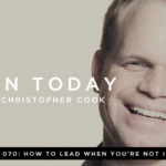 070: How to Lead When You're Not in Charge (feat. Clay Scroggins)