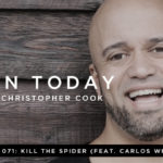 071: Kill the Spider (feat. Carlos Whittaker)