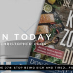 074: Stop Being Sick and Tired…For Good! (feat. Dr. Don Colbert)