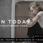 """081: Trapped in the Prison of """"I'm Not Enough"""" (feat. Dr. Kelly Flanagan)"""