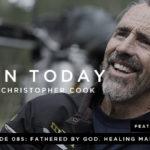 085: Fathered by God. Healing Manhood. (feat. John Eldredge)